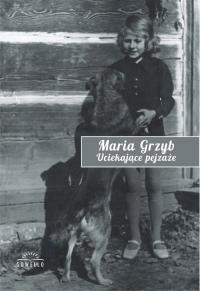 Uciekające pejzaże - Maria Grzyb | mała okładka