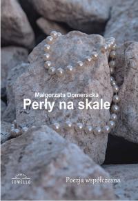 Perły na skale - Małgorzata Domeracka | mała okładka