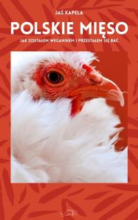 Polskie mięso Jak zostałem weganinem i przestałem się bać - Jaś Kapela | mała okładka