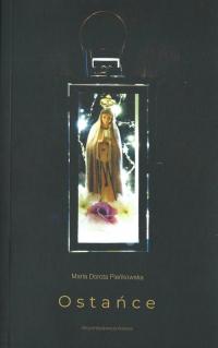 Ostańce - Pieńkowska Maria Dorota | mała okładka