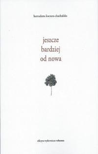 Jeszcze bardziej od nowa - Bernadetta Kuczera-Chachulska | mała okładka