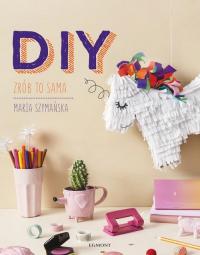 DIY Zrób to sama - Maria Szymańska | mała okładka