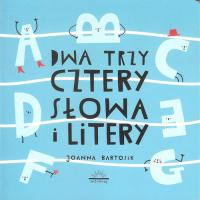 Dwa Trzy Cztery Słowa i Litery - Joanna Bartosik | mała okładka