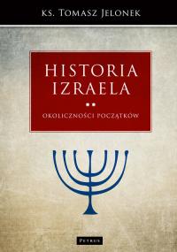 Historia Izraela Okoliczności początków - Tomasz Jelonek | mała okładka