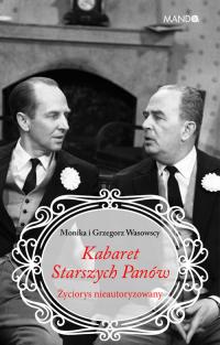Kabaret Starszych Panów Życiorys nieautoryzowany - Makowska-Wasowska Monika, Wasowski Grzegorz   mała okładka