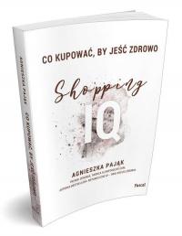 Co kupować by jeść zdrowo Shopping IQ - Agnieszka Pająk | mała okładka