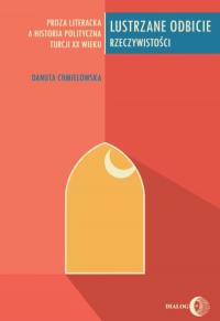 Lustrzane odbicie rzeczywistości Proza literacka a historia polityczna Turcji XX wieku - Danuta Chmielowska   mała okładka