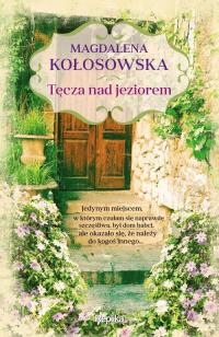 Tęcza nad jeziorem - Magdalena Kołosowska | mała okładka