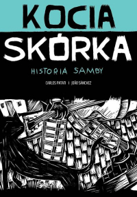 Kocia skórka Historia samby - Patati Carlos, Sanchez Joao | mała okładka
