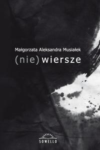 (nie) wiersze - Musiałek Małgorzata Aleksandra | mała okładka