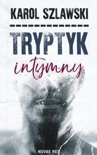 Tryptyk intymny - Karol Szlawski | mała okładka