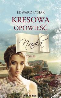 Kresowa opowieść Tom 3 Nadia - Edward Łysiak | mała okładka