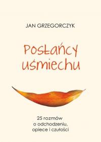 Posłańcy uśmiechu - Jan Grzegorczyk | mała okładka