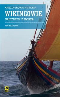 Kieszonkowa historia Wikingowie Najeźdźcy z morza - Kim Hjardar | mała okładka