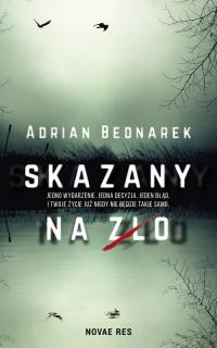 Skazany na zło - Adrian Bednarek | mała okładka