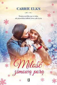 Miłość zimową porą - Carrie Elks | mała okładka