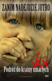 Zanim nadejdzie jutro Tom 1 Podróż do krainy umarłych - Joanna Jax | mała okładka