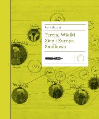 Turcja Wielki Step i Europa Środkowa - Adam Balcer   mała okładka