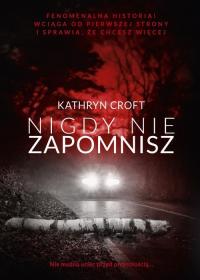 Nigdy nie zapomnisz - Kathryn Croft | mała okładka