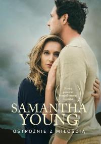 Ostrożnie z miłością - Samantha Young | mała okładka