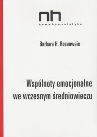 Wspólnoty emocjonalne we wczesnym średniowieczu - Rosenwein Barbara H. | mała okładka