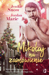 Mikołaj na zamówienie - Jordan Marie,Snow Jenika   mała okładka