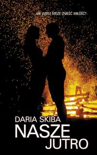 Nasze jutro - Daria Skiba | mała okładka