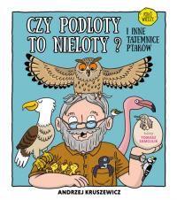 Czy podloty to nieloty I inne tajemnice ptaków - Andrzej Kruszewicz | mała okładka