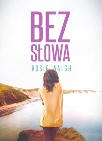 Bez słowa - Rosie Walsh | mała okładka