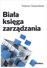 Biała księga zarządzania - Tadeusz Gospodarek | mała okładka