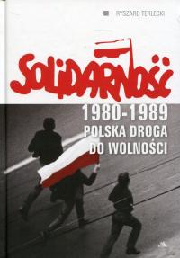 Solidarność 1980-1989 Polska droga do wolności - Ryszard Terlecki | mała okładka