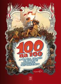 100 na 100 Antologia komiksu na stulecie odzyskania niepodległości - Chmielewski Henryk Jerzy, Szyszko Marek, Polc   mała okładka