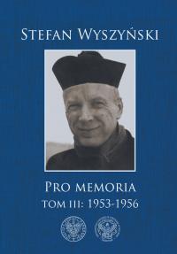 Pro memoria Tom 3 1953-1956 - Stefan Wyszyński   mała okładka