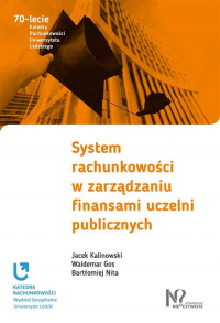 System rachunkowości w zarządzaniu finansami uczelni publicznych - Kalinowski Jacek, Gos Waldemar, Nita Bartłomi | mała okładka