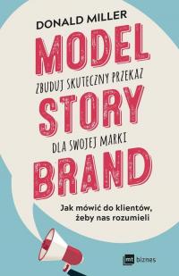 Model StoryBrand zbuduj skuteczny przekaz dla swojej marki - Donald Miller | mała okładka