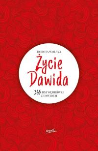 Życie Dawida 365 dni wędrówki z Dawidem - Dorota Wolska | mała okładka