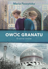 Owoc granatu Kraina snów - Maria Paszyńska | mała okładka