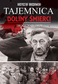 Tajemnica Doliny Śmierci. Bydgoszcz - Fordon Droga do prawdy  1939-2018 - Krzysztof Drozdowski | mała okładka