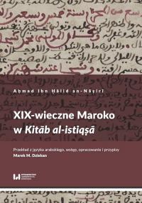 XIX-wieczne Maroko w Kitab al-istiqsa - Ibn H_alid an-Na?iri A?mad   mała okładka