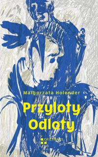 Przyloty Odloty - Małgorzata Holender   mała okładka