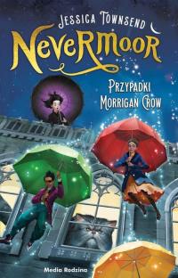 Nevermoor Tom 1  Przypadki Morrigan Crow - Townsend Jessica, Budkiewicz Piotr | mała okładka