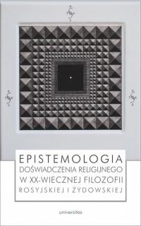 Epistemologia doświadczenia religijnego w XX-wiecznej filozofii rosyjskiej i żydowskiej -  | mała okładka