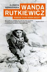 Wanda Rutkiewicz Jeszcze tylko jeden szczyt - Elżbieta Sieradzińska | mała okładka