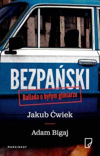 Bezpański Ballada o byłym gliniarzu - Ćwiek Jakub, Bigaj Adam | mała okładka