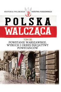 Polska Walcząca Tom 50 Powstanie Warszawskie  Wybuch i okres inicjatywy powstańców -  | mała okładka