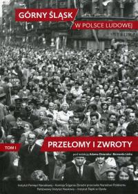 Górny Śląsk w Polsce Ludowej Tom 1 Przełomy i zwroty -    mała okładka