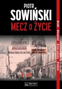 Mecz o życie - Piotr Sowiński | mała okładka