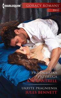 Przyjacielska przysługa  / Gorący romans - Kat Cantrell   mała okładka