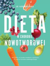 Dieta w chorobie nowotworowej - Aleksandra Kapała | mała okładka