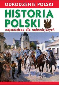 Odrodzenie Polski Historia Polski najmniejsza dla najmniejszych 1918-2018 - Krzysztof Wiśniewski | mała okładka